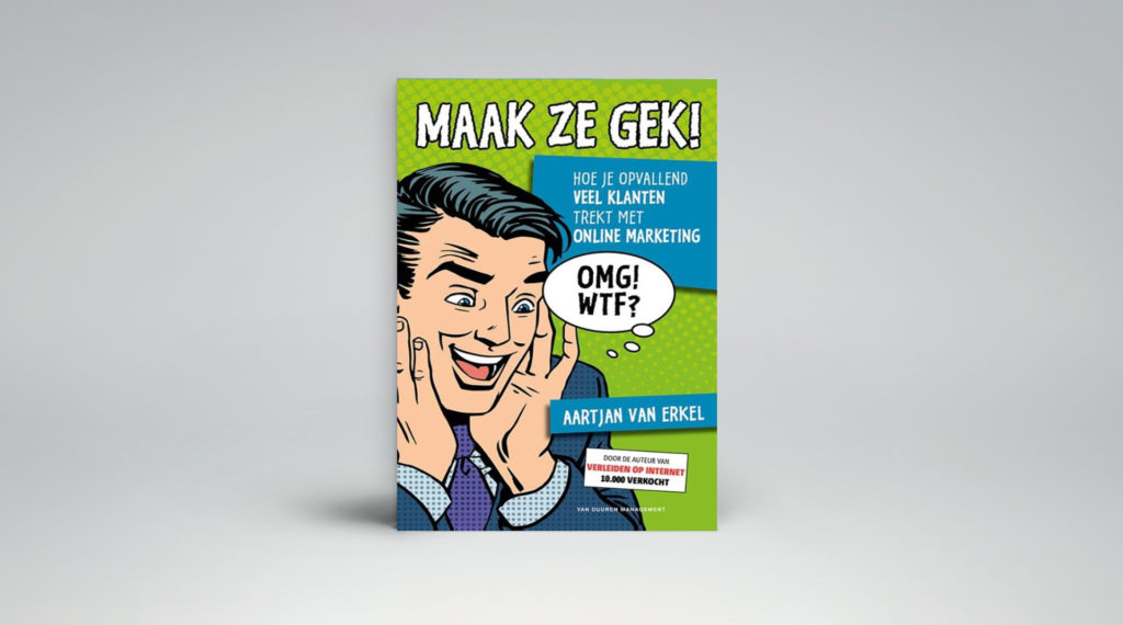 Het boek Maak Ze Gek van Aartjan van Erkel is een superpraktisch boek vol eyeopeners en quick wins in Content Marketing en Website Optimalisatie.