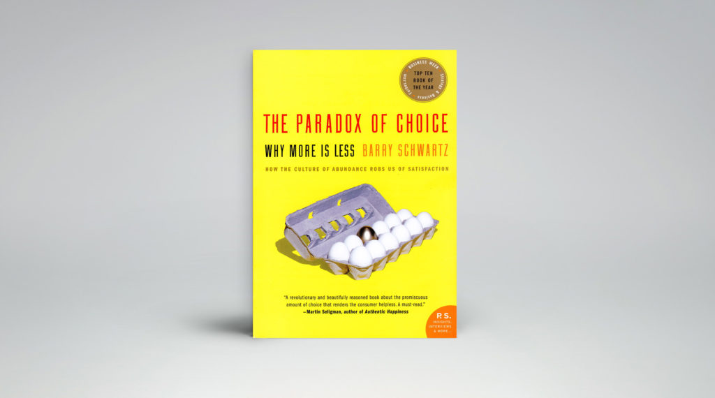 In het boek The Paradox of Choice zoekt Barry Schwartz naar de manier waarop we keuzes maken.