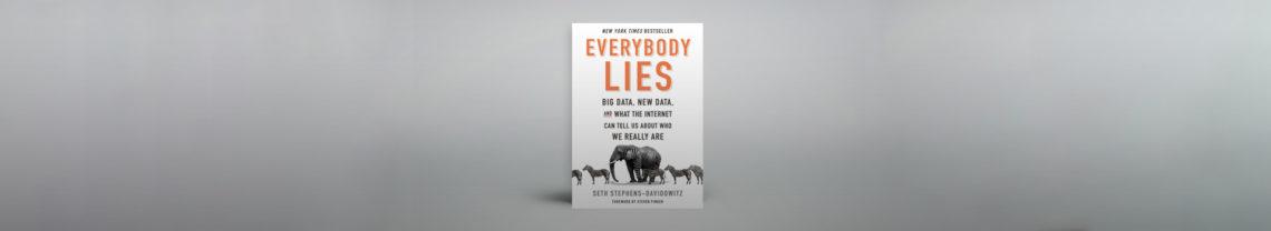 In het boek Everybody Lies toont de schrijver ons via data de kant van onszelf die we liever verborgen houden.nismaken met
