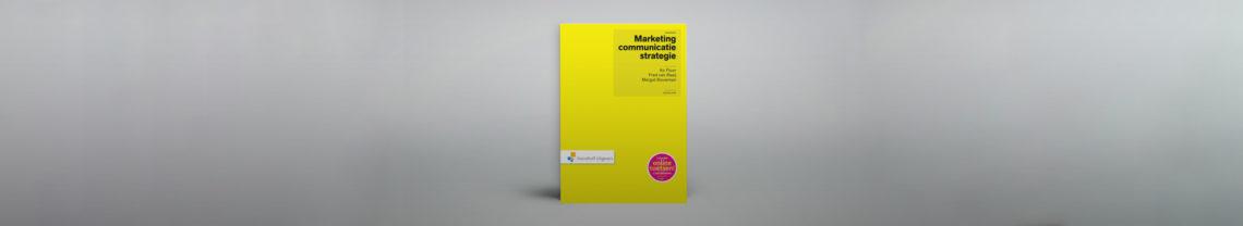 Marketingcommunicatie-strategie is primair een boek voor studenten en starters