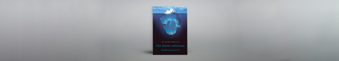 Ap Dijksterhuis bouwt in zijn boek Het Slimme Onbewuste slim toe naar de conclusie dat we algeheel getruukt worden door ons onbewuste.
